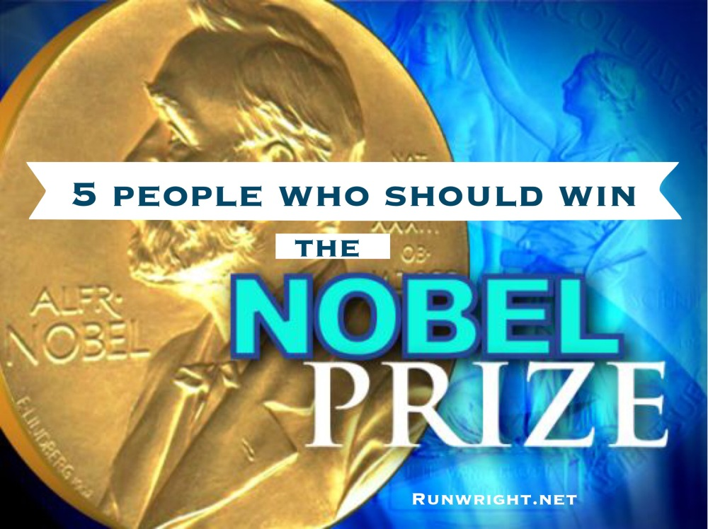 5 people I'm nominating to win the Nobel Prize