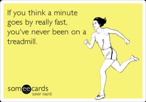 1 minute on a treadmill
