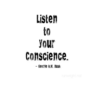 Listen to your conscience George H W Bush runwright.net