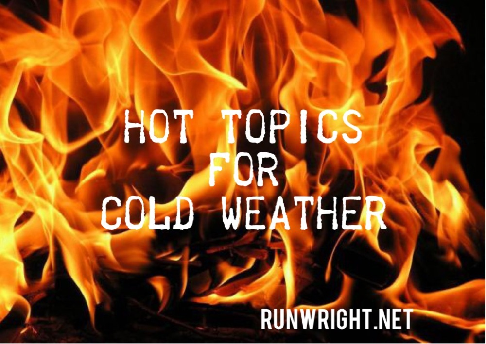 Hot topics for cold weather http://runwright.net