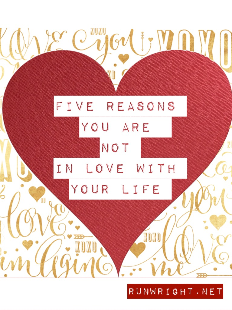 5 Reasons You Are Not In Love http://runwright.net
