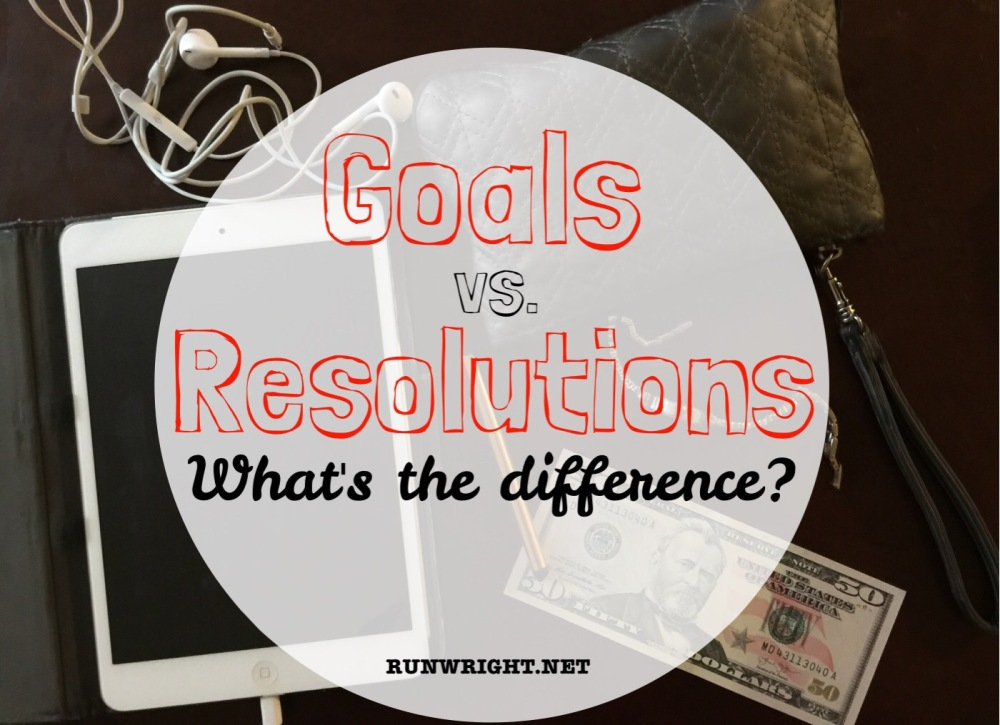 Goals or Resolutions. Is there a difference? How does that impact your goal setting?