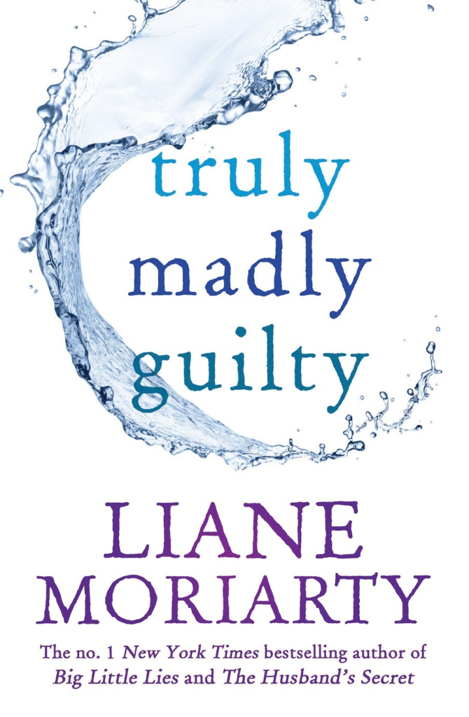New Release: Liane Moriarty's Truly, Madly, Guilty