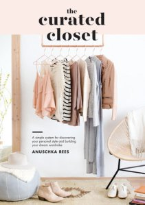 The Curated Closet by Anuschka Rees