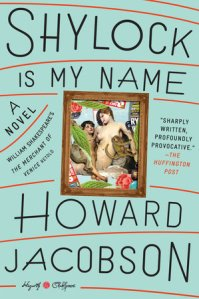 Shylock Is My Name by HowardJacobson
